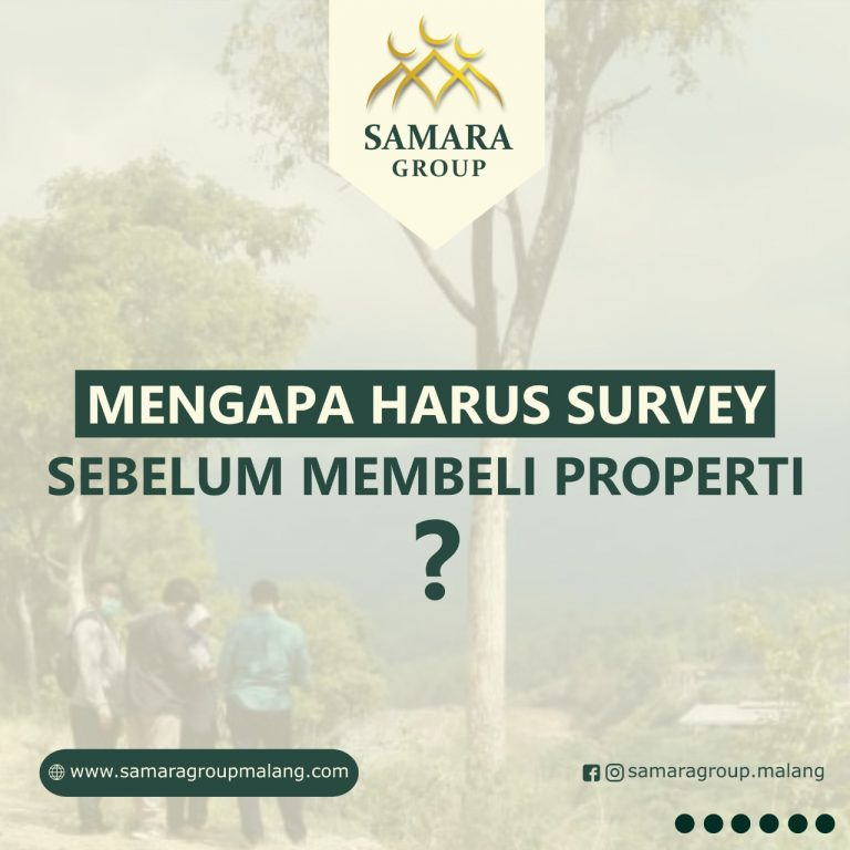 Mengapa harus survey sebelum membeli property