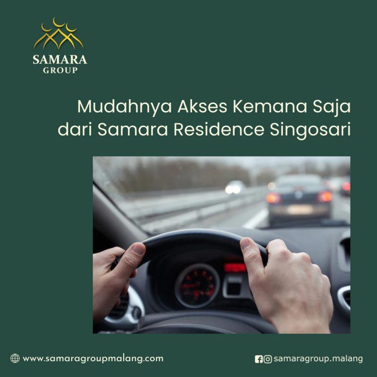 Mudahnya akses kemana saja dari Samara Residence Singosari