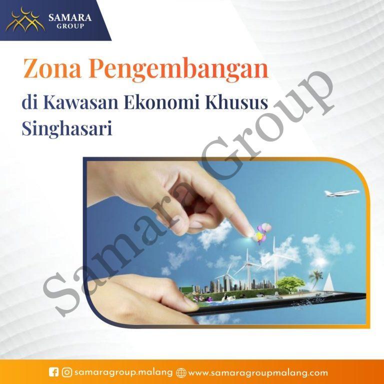 Zona Pengembangan di Kawasan Ekonomi Khusus Singhasari